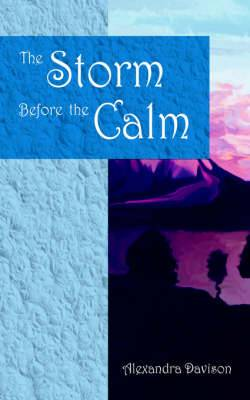 The Storm Before the Calm: A Collection of Short Stories and Poetry