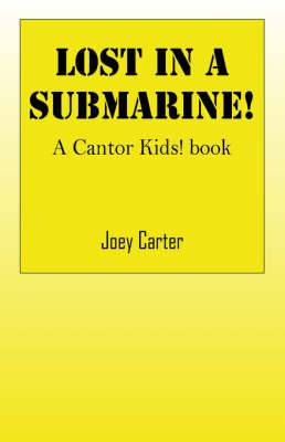 Lost in a Submarine!: A Cantor Kids! Book