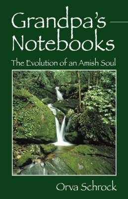 Grandpa's Notebooks: The Evolution of an Amish Soul
