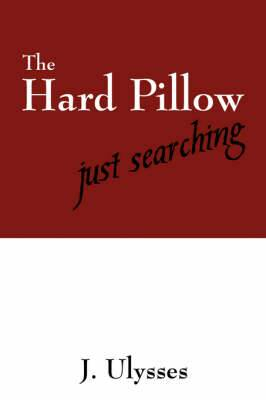 The Hard Pillow: Just Searching