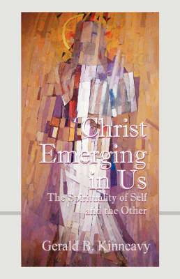 Christ Emerging in Us: The Spirituality of Self and the Other
