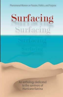 Surfacing... Phenomenal Women on Passion, Politics and Purpose