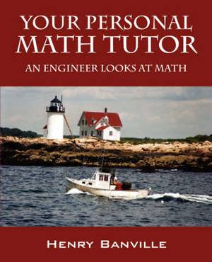 Your Personal Math Tutor: An Engineer Looks at Math