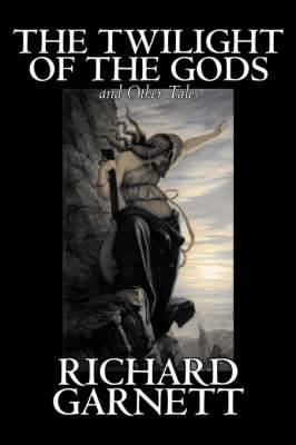 The Twilight of the Gods and Other Tales