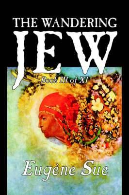 The Wandering Jew, Book III
