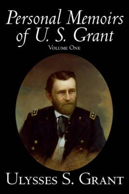 Personal Memoirs of U. S. Grant, Volume One