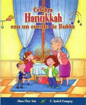 Celebra Hanukkah Con Un Cuento de Bubbe