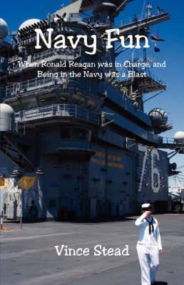 Navy Fun - When Ronald Reagan Was in Charge, and Being in the Navy Was a Blast