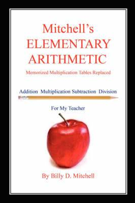 Mitchell's Elementary Arithmetic - Memorized Multiplication Tables Replaced