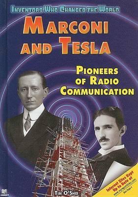 Marconi and Tesla: Pioneers of Radio Communication