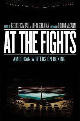 At the Fights: American Writers on Boxing