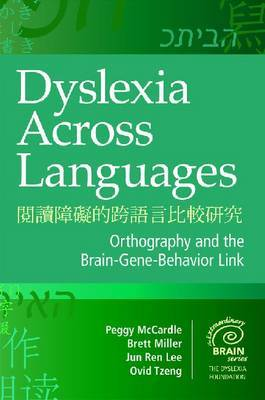 Dyslexia Across Languages: Orthography and the Brain-Gene-Behaviour Link