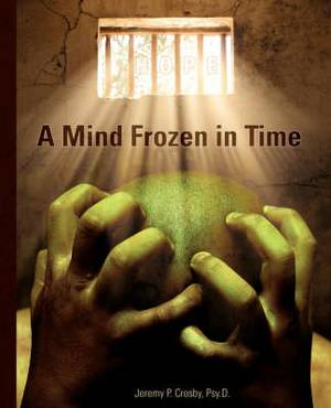 A Mind Frozen in Time: A PTSD Recovery Guide