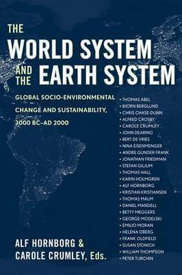 The World System and the Earth System: Global Socio-environmental Change and Sustainability Since the Neolithic