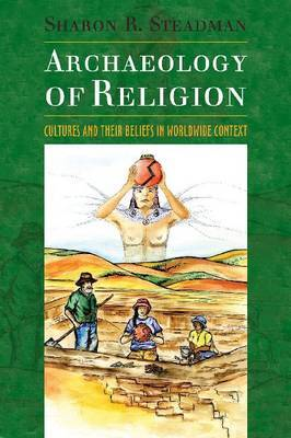 Archaeology of Religion: Cultures and Their Beliefs in Worldwide Context