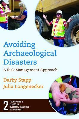 Avoiding Archaeological Disasters: Risk Management for Heritage Professionals