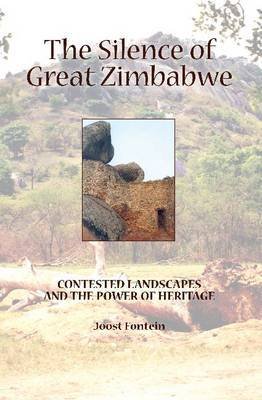 The Silence of Great  Zimbabwe: Contested Landscapes and the Power of Heritage