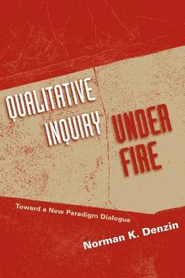 Qualitative Inquiry Under Fire: Toward a New Paradigm Dialogue