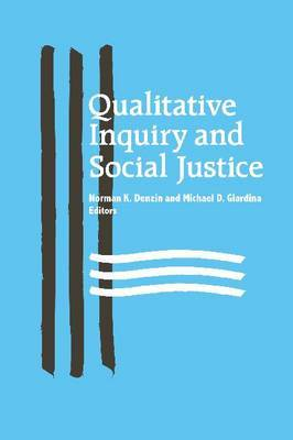Qualitative Inquiry and Social Justice: Toward a Politics of Hope