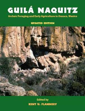 Guila Naquitz: Archaic Foraging and Early Agriculture in Oaxaca, Mexico