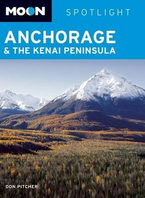 Moon Spotlight Anchorage and the Kenai Peninsula