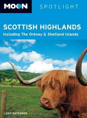 Moon Spotlight Scottish Highlands: Including the Orkney and Shetland Islands