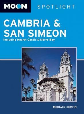 Moon Spotlight Cambria & San Simeon: Including Hearst Castle & Morro Bay