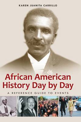 African American History Day by Day: A Reference Guide to Events