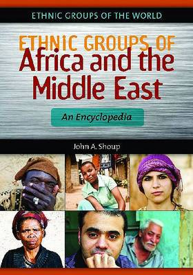 Ethnic Groups of Africa and the Middle East: An Encyclopedia