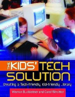 The Kids' Tech Solution: Creating a Tech-Friendly, Kid-Friendly Library