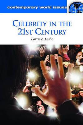 Celebrity in the 21st Century: A Reference Handbook