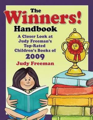 The Winners! Handbook: A Closer Look at Judy Freeman's Top-Rated Children's Books of 2009