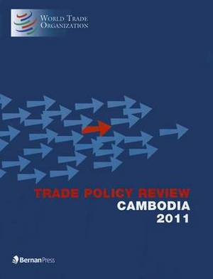Trade Policy Review - Cambodia: 2011