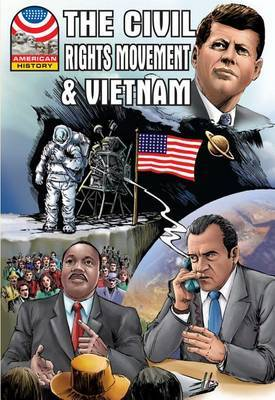 The Civil Rights Movement and Vietnam: 1960-1976