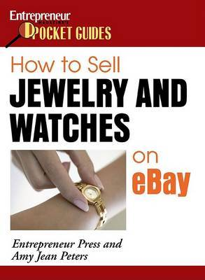 How to Sell Jewelry and Watches on eBay: Entrepreneur Magazine's Pocket Guides
