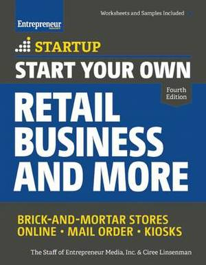 Start Your Own Retail Business and More: Brick-and-Mortar Stores   Online   Mail Order   Kiosks