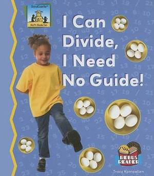 I Can Divide, I Need No Guide!