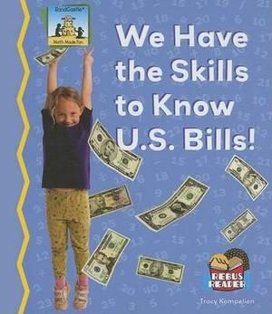 We Have the Skills to Know U.S. Bills!