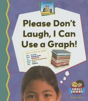 Please Dont Laugh, I Can Use a Graph!