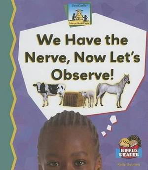 We Have the Nerve, Now Lets Observe!