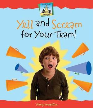 Yell and Scream for Your Team!