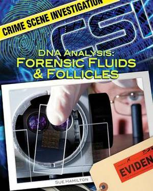 DNA Analysis: Forensic Fluids & Follicles