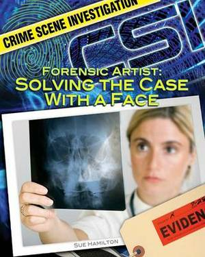 Forensic Artist: Solving the Case with a Face: Solving the Case with a Face