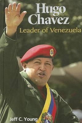 Hugo Chavez: Leader of Venezuela