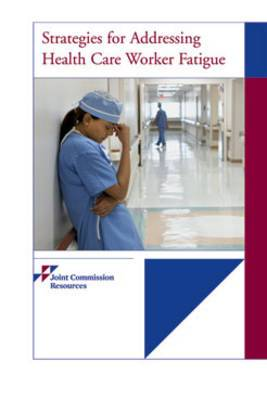 Strategies for Addressing Health Care Worker Fatigue