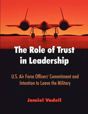 The Role of Trust in Leadership: U.S. Air Force Officers' Commitment and Intention to Leave the Military