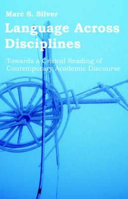 Language Across Disciplines: Towards a Critical Reading of Contemporary Academic Discourse