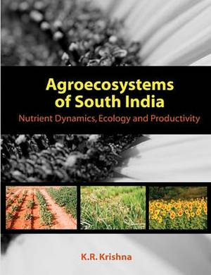 Agroecosystems of South India: Nutrient Dynamics, Ecology and Productivity
