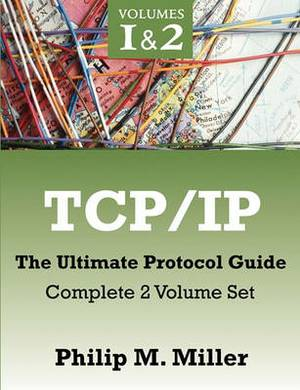 TCP/IP - The Ultimate Protocol Guide: Complete 2 Volume Set