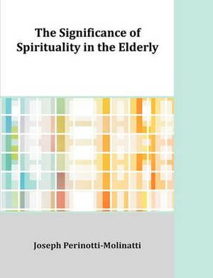 The Significance of Spirituality in the Elderly
